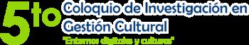Coloquio de investigación en gestión cultural
